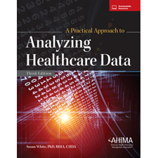 My ahima a practical approach to analyzing healthcare data third edition fandeluxe Images